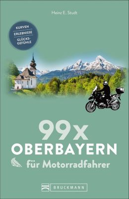 99 x Oberbayern für Motorradfahrer - Heinz E. Studt pdf epub