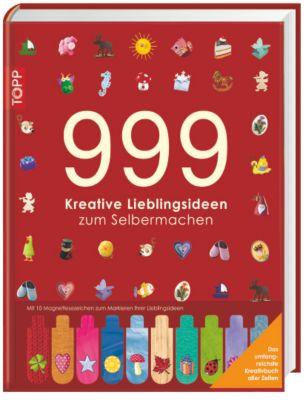 999 kreative Lieblingsideen zum Selbermachen