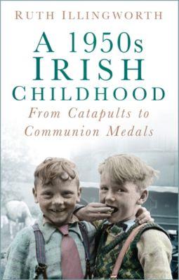 A 1950s Irish Childhood, Ruth Illingworth