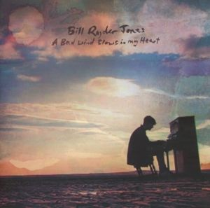 A Bad Wind Blows In My Heart, Bill Ryder-Jones