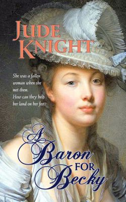 A Baron for Becky, Jude Knight
