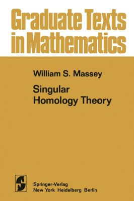 A Basic Course in Algebraic Topology, William S. Massey