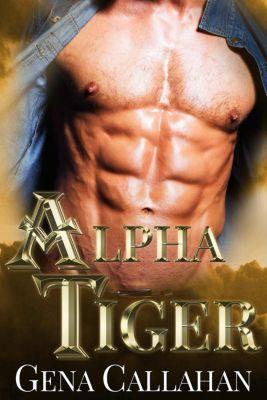 A BBW Shifter Romance: Alpha Tiger (A BBW Shifter Romance), Gena Callahan