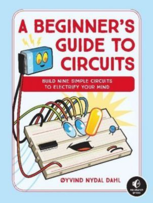 A Beginner's Guide to Circuits, Oyvind Nydal Dahl