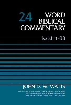 A Belle Meade Plantation Novel: Isaiah 1-33, Volume 24, John D. W. Watts