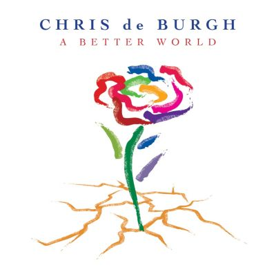 A Better World, Chris de Burgh