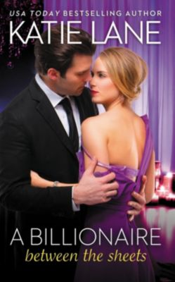 A Billionaire Between the Sheets, Katie Lane