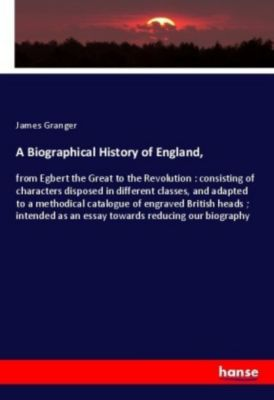 A Biographical History of England,, James Granger