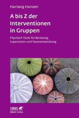 A bis Z der Interventionen in Gruppen - Hartwig Hansen |