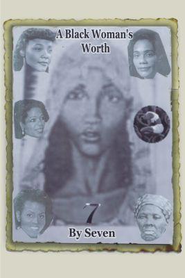 A Black Woman's Worth, Seven