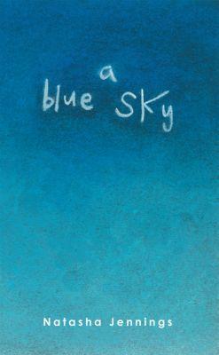 A Blue Sky, Natasha Jennings