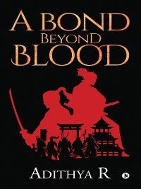 A bond beyond Blood, Adithya R