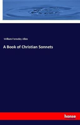 A Book of Christian Sonnets, William Ferneley Allen