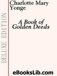 A Book of Golden Deeds, Charlotte Mary Yonge