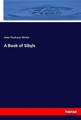 A Book of Sibyls, Anne Thackeray Ritchie