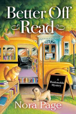 A Bookmobile Mystery: Better Off Read, Nora Nora Page, Nora Page