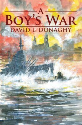 A Boy's War, David L. Donaghy