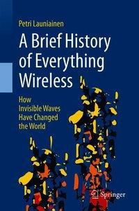 A Brief History of Everything Wireless, Petri Launiainen