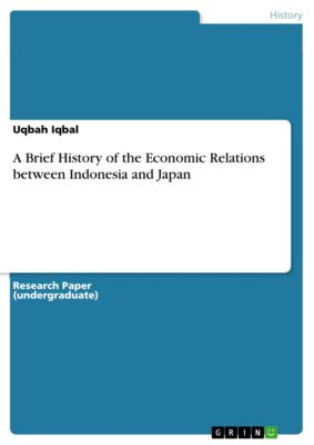 A Brief History of the Economic Relations between Indonesia and Japan, Uqbah Iqbal