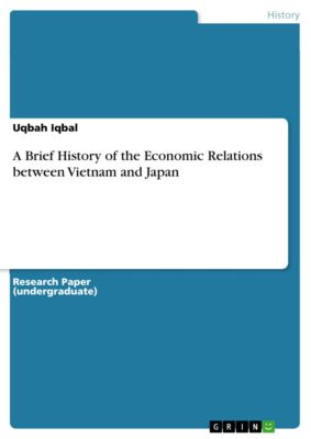 A Brief History of the Economic Relations between Vietnam and Japan, Uqbah Iqbal