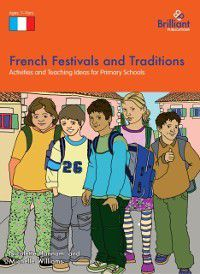 A Brilliant Education: French Festivals and Traditions, Nicolette Hannam