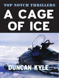 A Cage of Ice, Duncan Kyle