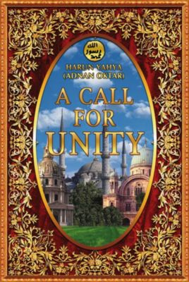 A Call for Unity, Harun Yahya (Adnan Oktar)