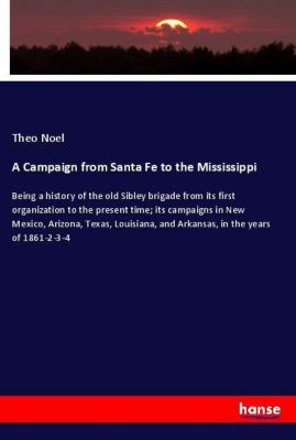 A Campaign from Santa Fe to the Mississippi, Theo Noel