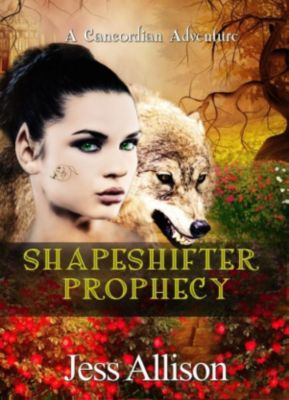 A Cancoridian Adventure: Shapeshifter Prophecy (A Cancoridian Adventure, #2), Jess Allison