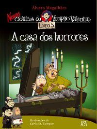 A Casa dos Horrores, Álvaro;Campos, Carlos J. Magalhães