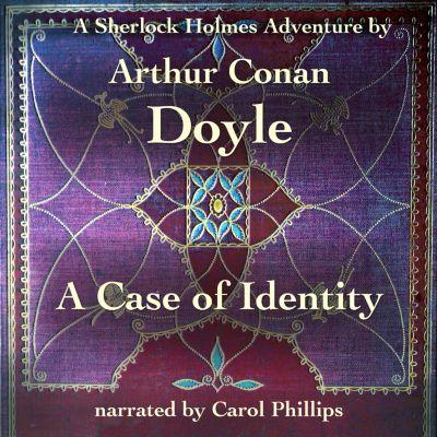 A Case of Identity, Arthur Conan Doyle