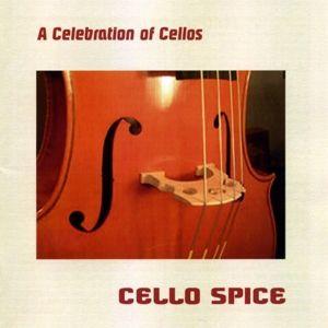 A Celebration Of Cellos, Cello Spice