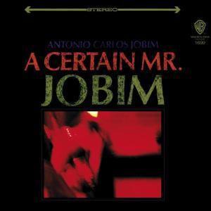 A Certain Mr.Jobim, Antonio Carlos Jobim