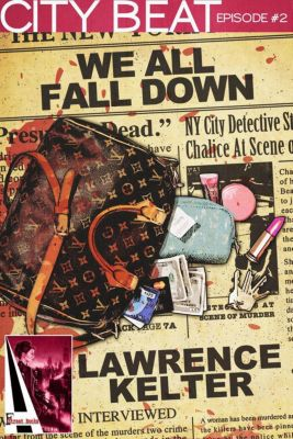 A Chalice City Beat Thriller: We All Fall Down (A Chalice City Beat Thriller, #2), Lawrence Kelter