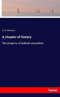 A chapter of history, A. G Johnson