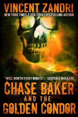 A Chase Baker Thriller Series No. 2: Chase Baker and the Golden Condor (A Chase Baker Thriller Series No. 2), Vincent Zandri