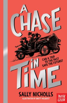 A Chase in Time: A Chase in Time, Sally Nicholls