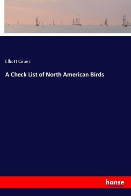 A Check List of North American Birds, Elliott Coues