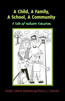 A Child, A Family, A School, A Community, Diane Linder Berman, David J. Connor