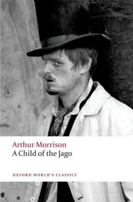 A Child of the Jago, Arthur Morrison