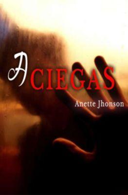 A ciegas, Anette Jhonson