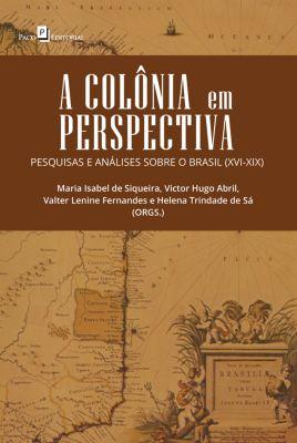 A Colônia em Perspectiva, Helena Trindade de Sá, Maria Isabel de Siqueira, Valter Lenine Fernandes, Victor Hugo Abril