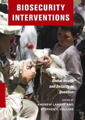 A Columbia / SSRC Book: Biosecurity Interventions