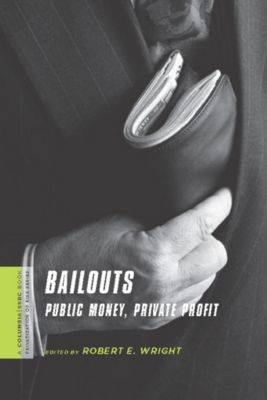 A Columbia / SSRC Book (Privatization of Risk): Bailouts