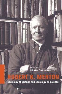 A Columbia / SSRC Book: Robert K. Merton