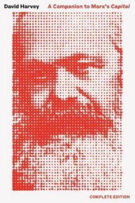 A Companion To Marx's Capital, David Harvey