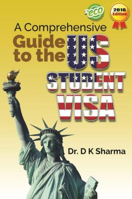 A Comprehensive Guide to the US Student Visa, Dipak Kumar Sharma