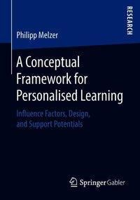 A Conceptual Framework for Personalised Learning, Philipp Melzer