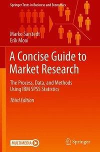 A Concise Guide to Market Research, Marko Sarstedt, Erik Mooi