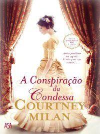 A Conspiração da Condessa, Courtney Milan